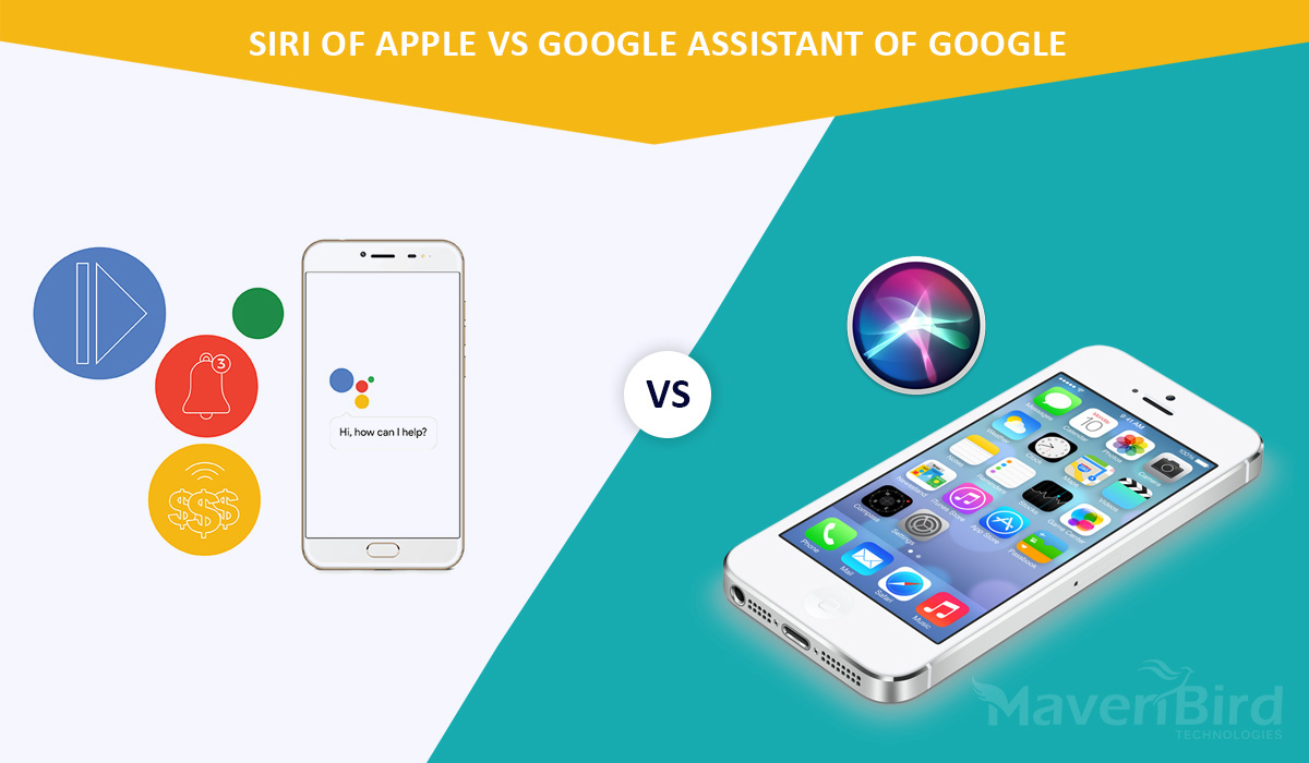 SIRI OF APPLE VS GOOGLE ASSISTANT OF GOOGLE